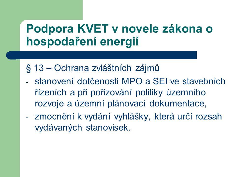 Podpora KVET v novele zákona o hospodaření energií § 13 – Ochrana zvláštních zájmů - stanovení dotčenosti MPO a SEI ve stavebních řízeních a při pořiz