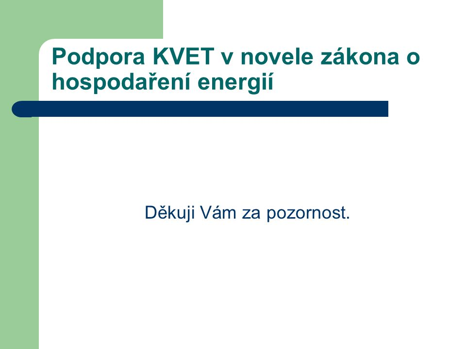 Podpora KVET v novele zákona o hospodaření energií Děkuji Vám za pozornost.