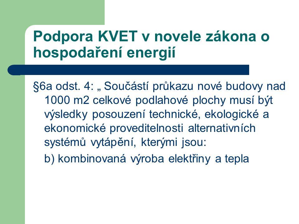"""Podpora KVET v novele zákona o hospodaření energií §6a odst. 4: """" Součástí průkazu nové budovy nad 1000 m2 celkové podlahové plochy musí být výsledky"""