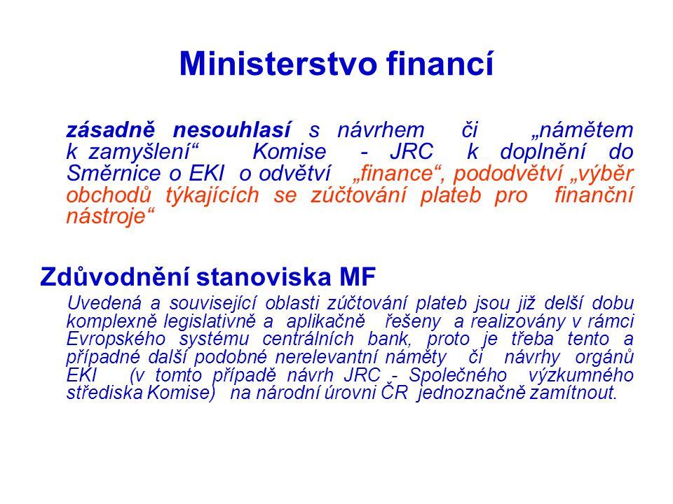 """Ministerstvo financí zásadně nesouhlasí s návrhem či """"námětem k zamyšlení"""" Komise - JRC k doplnění do Směrnice o EKI o odvětví """"finance"""", pododvětví """""""