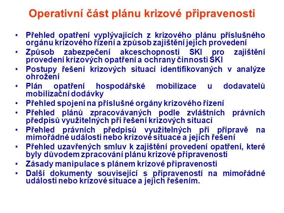 Operativní část plánu krizové připravenosti •Přehled opatření vyplývajících z krizového plánu příslušného orgánu krizového řízení a způsob zajištění j