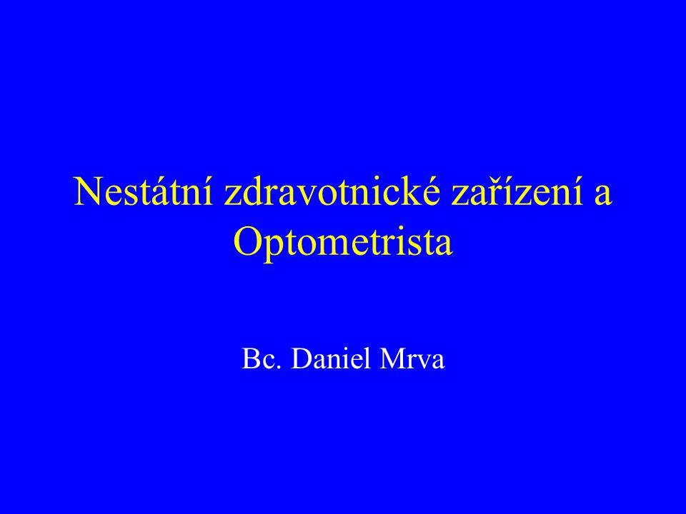 Nestátní zdravotnické zařízení a Optometrista Bc. Daniel Mrva