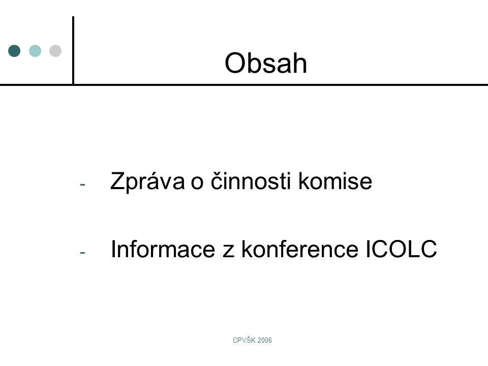 CPVŠK 2006 Obsah - Zpráva o činnosti komise - Informace z konference ICOLC