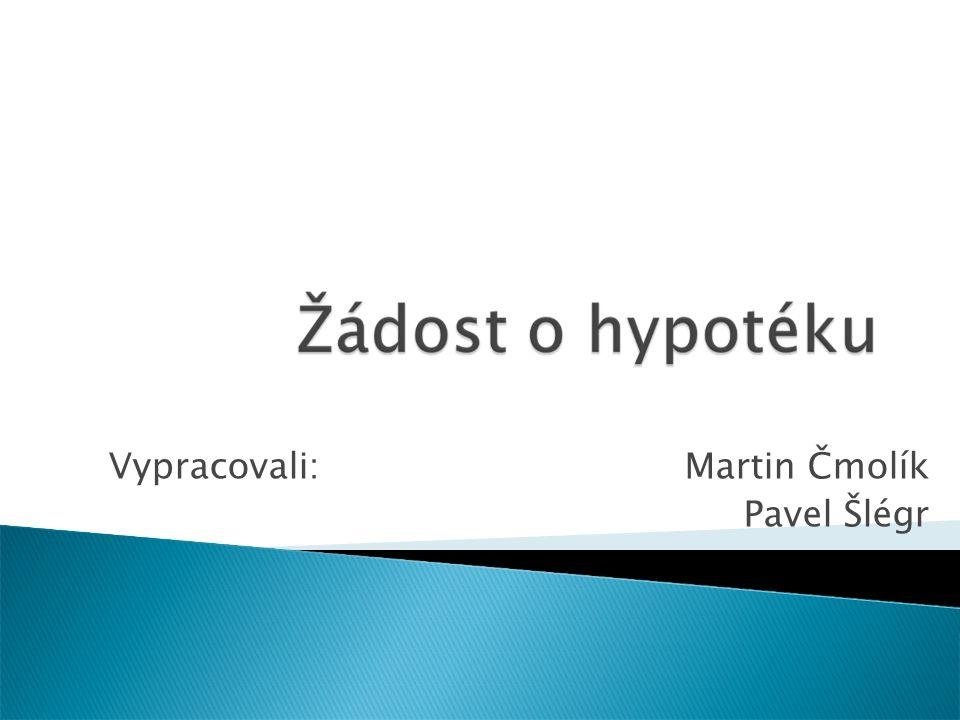 Vypracovali:Martin Čmolík Pavel Šlégr
