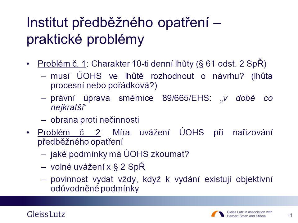 11 Institut předběžného opatření – praktické problémy •Problém č.