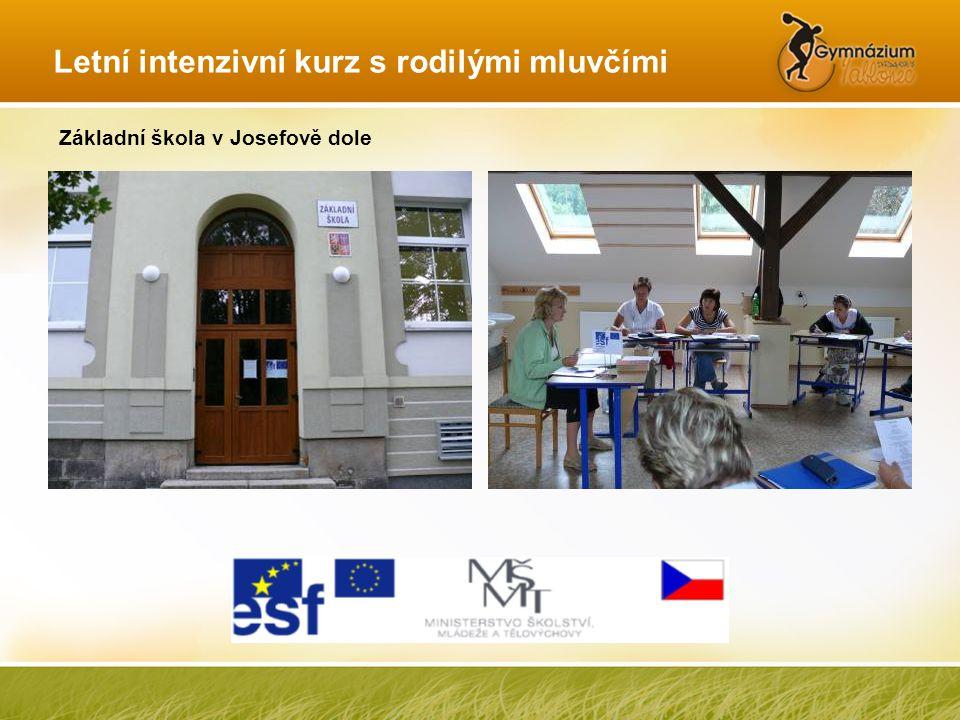 Základní škola v Josefově dole Letní intenzivní kurz s rodilými mluvčími