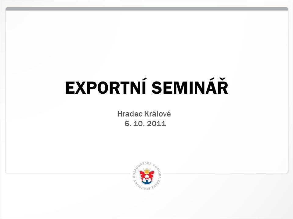 2 HK ČR, 30.6.2014 I.Zahraniční aktivity II.Průvodní doklady pro export