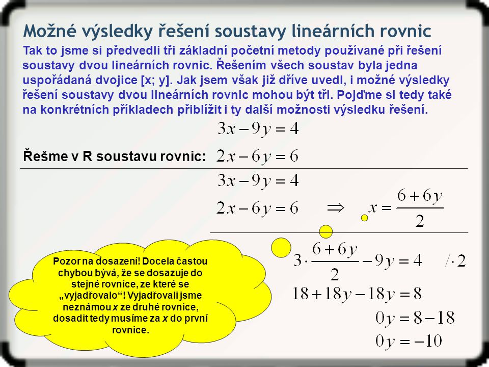 Možné výsledky řešení soustavy lineárních rovnic Tak to jsme si předvedli tři základní početní metody používané při řešení soustavy dvou lineárních ro