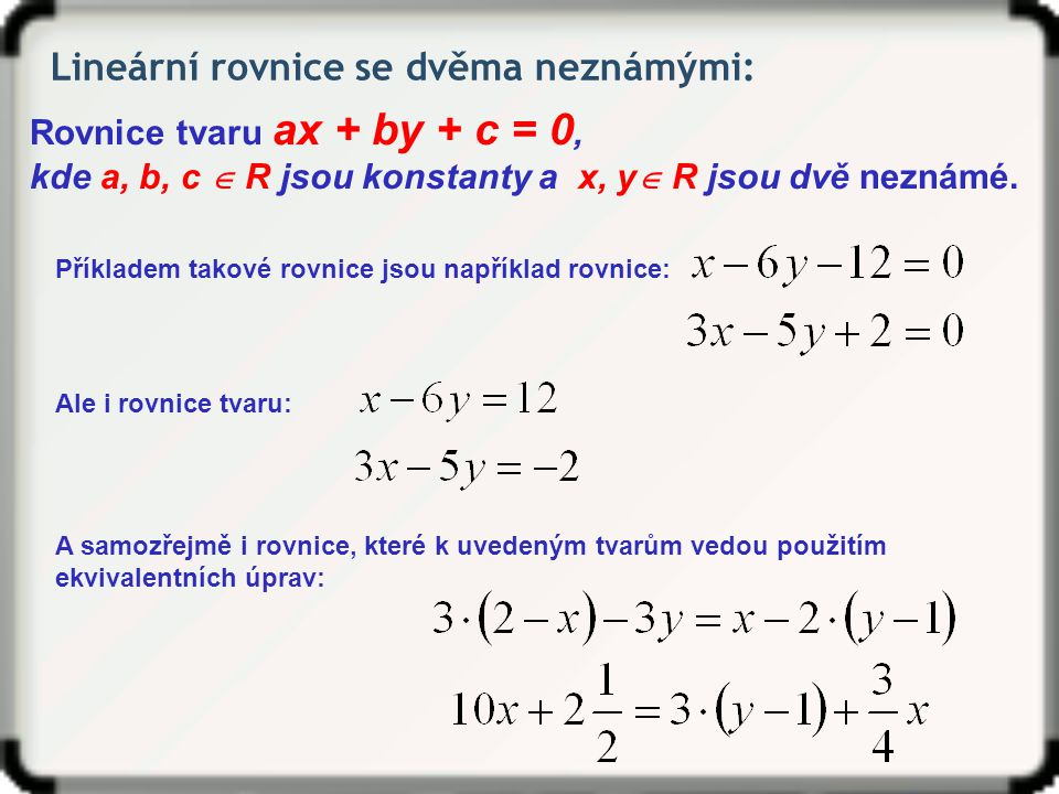Soustava lineárních rovnic se dvěma neznámými: Dvojice rovnic tvaru L 1 (x, y) = P 1 (x, y) a L 2 (x, y) = P 2 (x, y), které musí platit zároveň.