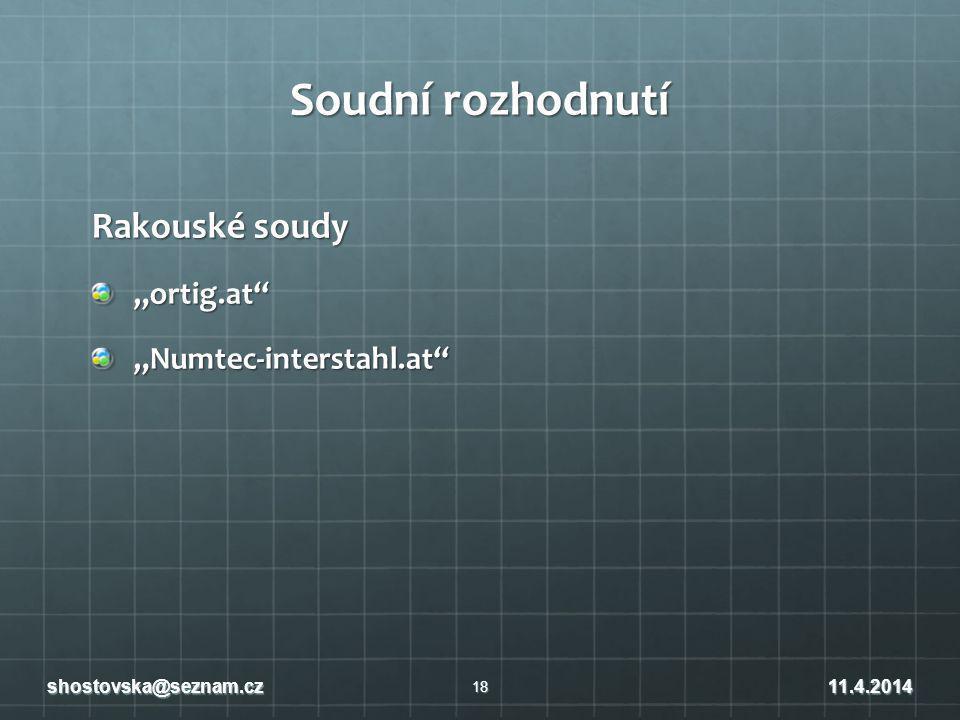"""Soudní rozhodnutí Rakouské soudy """"ortig.at """"Numtec-interstahl.at 18 shostovska@seznam.cz11.4.2014"""