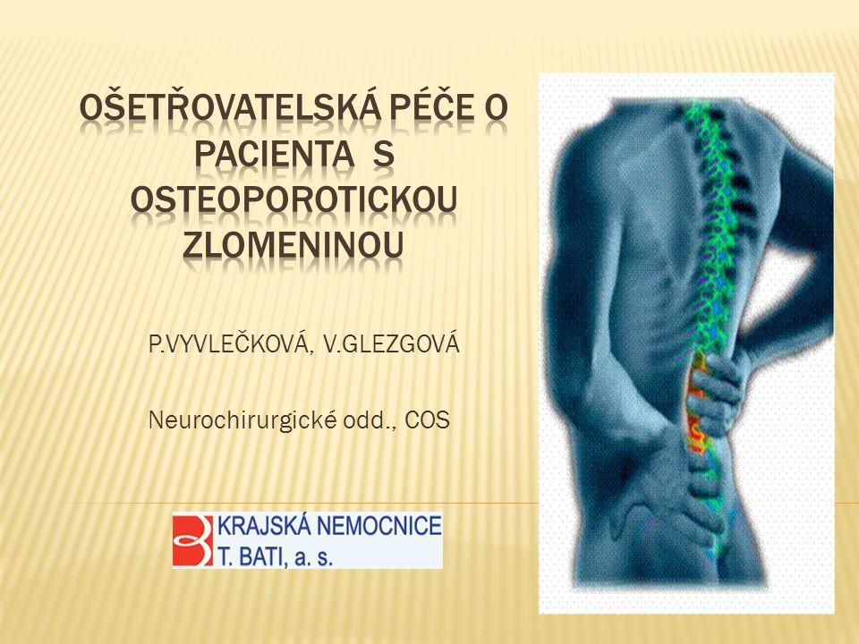 P.VYVLEČKOVÁ, V.GLEZGOVÁ Neurochirurgické odd., COS