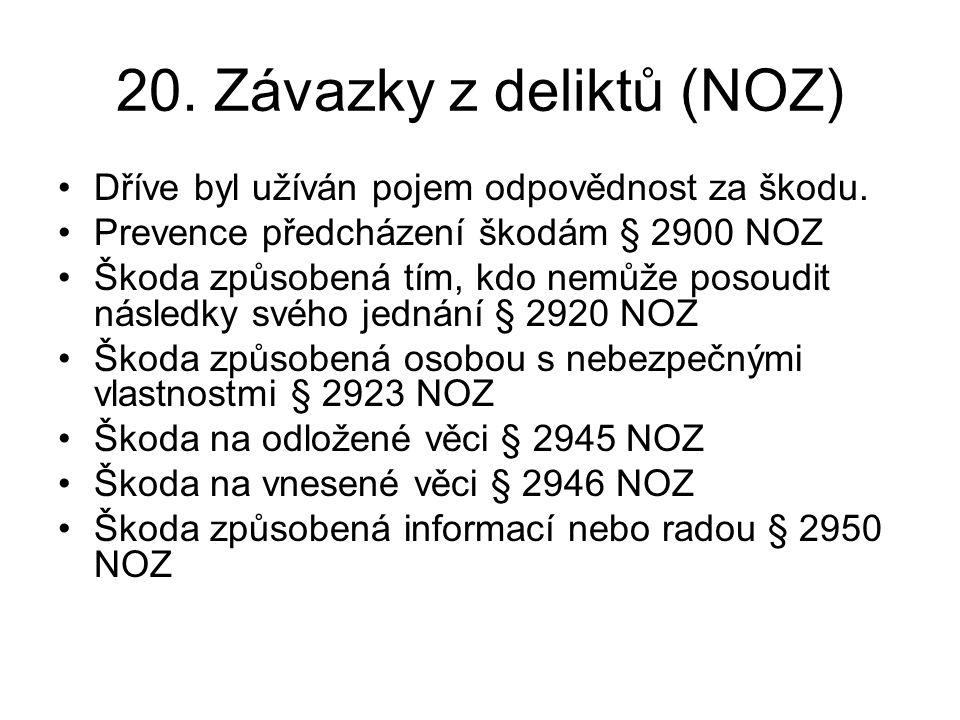 20.Závazky z deliktů (NOZ) •Dříve byl užíván pojem odpovědnost za škodu.