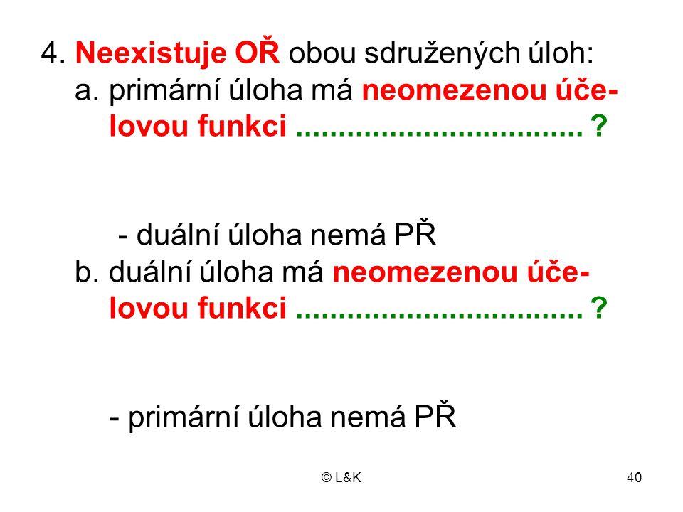 © L&K40 4.Neexistuje OŘ obou sdružených úloh: a.