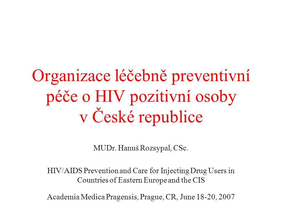 AIDS centrum Fakultní nemocnice Na Bulovce •Péče o HIV+ velmi specifická a vysoce specializovaná  soustředěna do center •1985 založeno AIDS centrum FNB v Praze •Brzy nato vzniklo dalších 6 regionálních AIDS center •V AIDS centru v Praze je evidováno 520 HIV+ osob