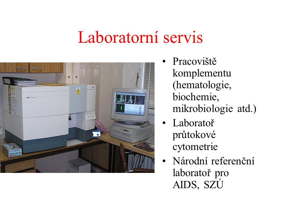 Laboratorní servis •Pracoviště komplementu (hematologie, biochemie, mikrobiologie atd.) •Laboratoř průtokové cytometrie •Národní referenční laboratoř