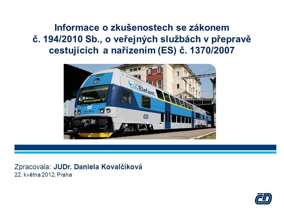 Informace o zkušenostech se zákonem č. 194/2010 Sb., o veřejných službách v přepravě cestujících a nařízením (ES) č. 1370/2007 Zpracovala: JUDr. Danie