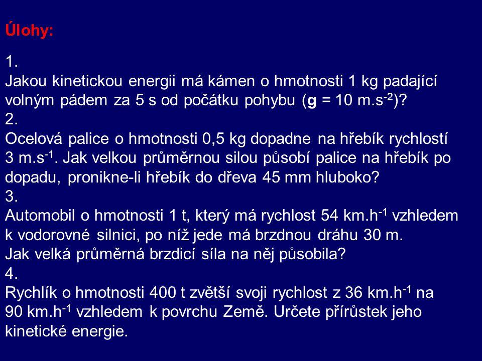 Potenciální energie nezávisí na trajektorii h E p1 = 0 E p2 = mgh