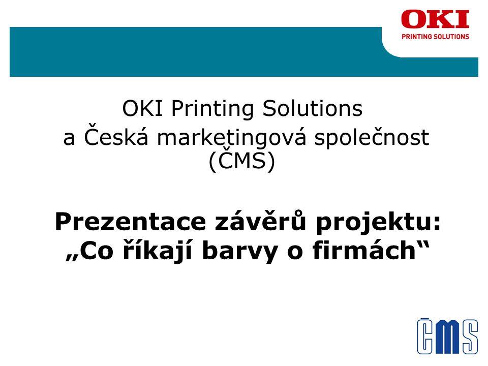 """Prezentace závěrů projektu: """"Co říkají barvy o firmách OKI Printing Solutions a Česká marketingová společnost (ČMS)"""