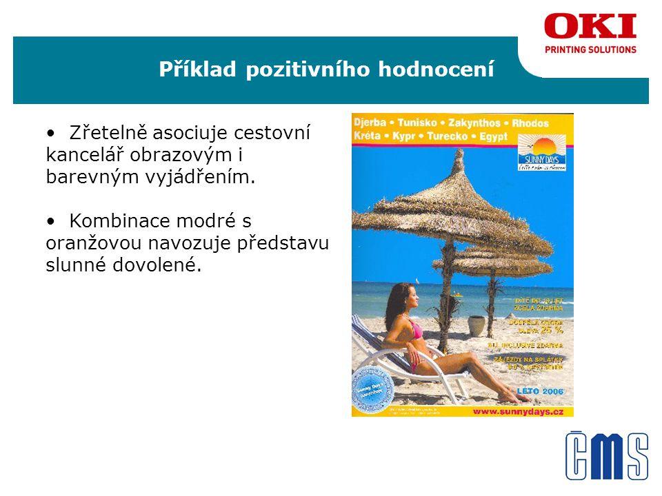 Příklad pozitivního hodnocení • Zřetelně asociuje cestovní kancelář obrazovým i barevným vyjádřením.