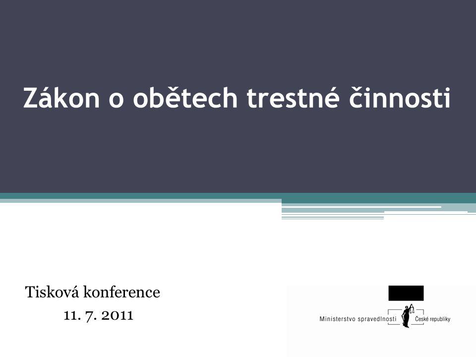 Zákon o obětech trestné činnosti Tisková konference 11. 7. 2011
