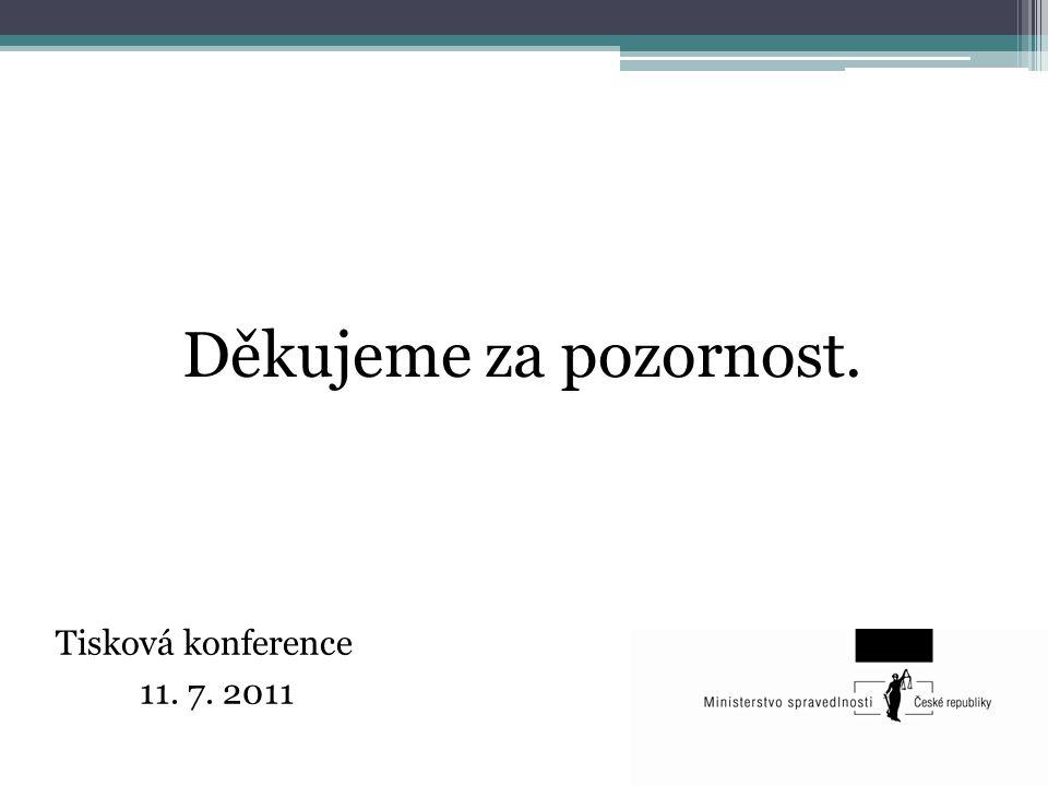 Děkujeme za pozornost. Tisková konference 11. 7. 2011