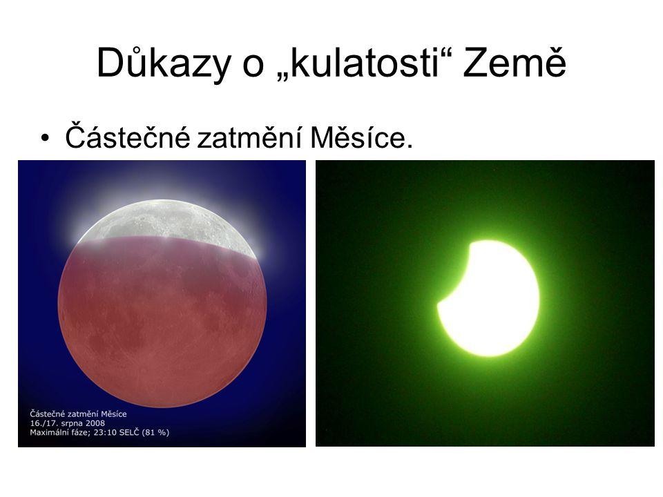 """Důkazy o """"kulatosti Země •Částečné zatmění Měsíce."""