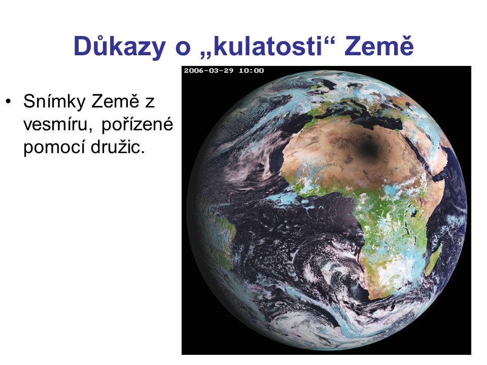 """Důkazy o """"kulatosti Země •Snímky Země z vesmíru, pořízené pomocí družic."""