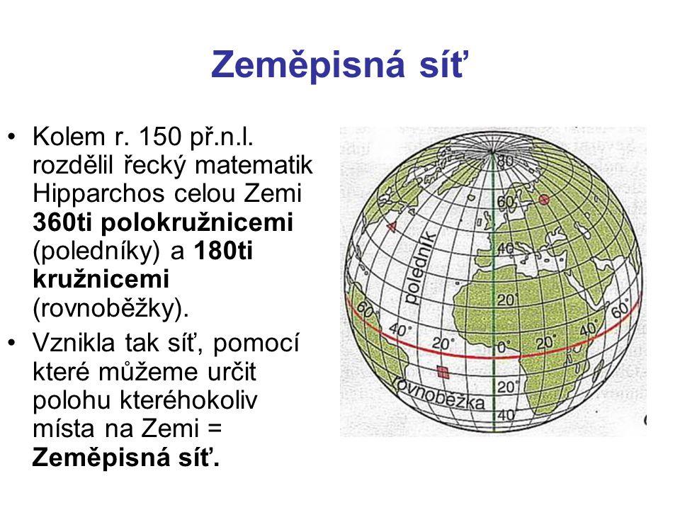 Zeměpisná síť •Kolem r.150 př.n.l.