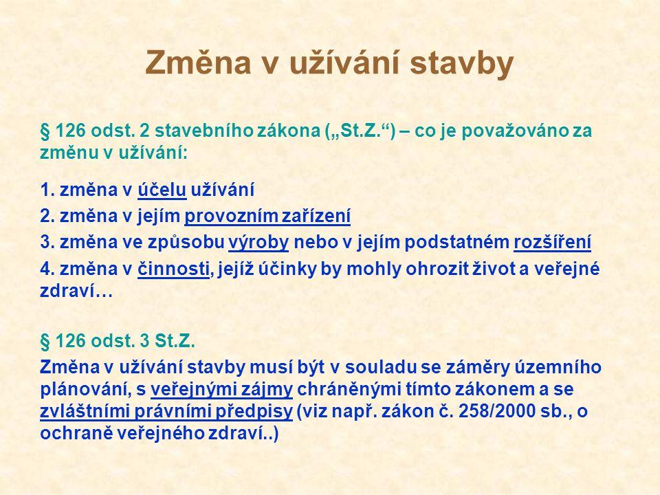 Změna v užívání stavby § 127 odst.1 St.Z.