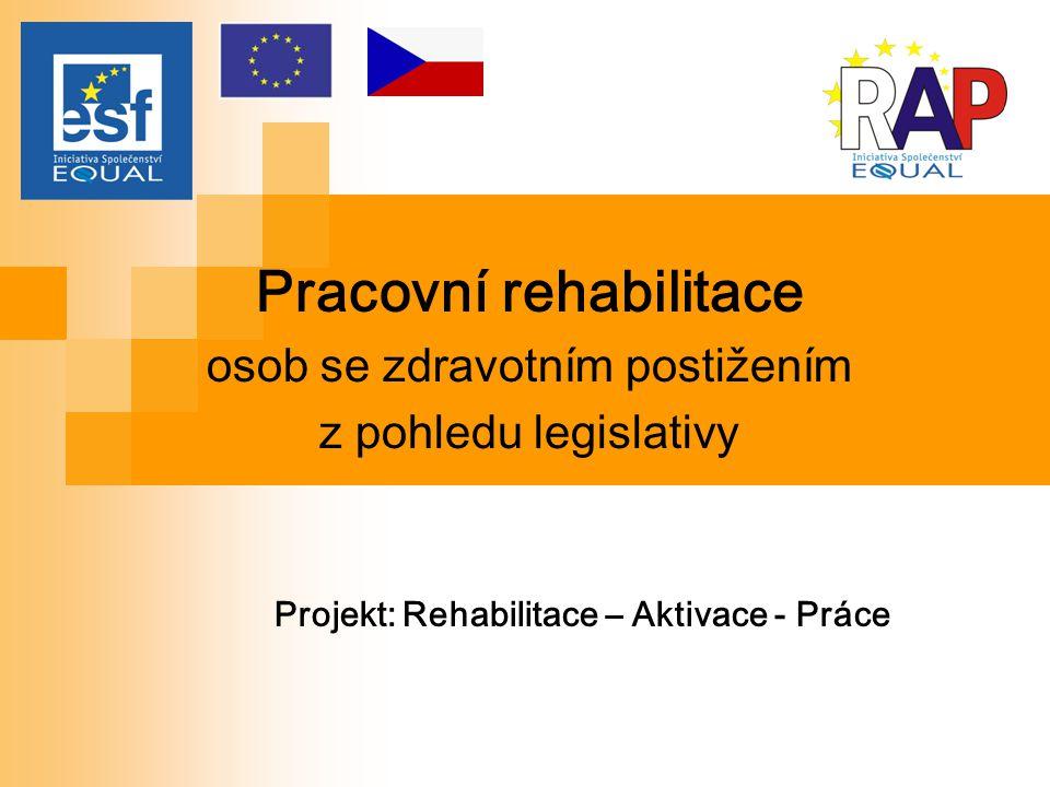 2 Cíl prezentace Rámcový přehled základní a doplňkové legislativy v oblasti pracovní rehabilitace se zdůrazněním vybraných ustanovení důležitých z hlediska vzdělávací a poradenské organizace jakožto potencionálního dodavatele služeb PR pro úřady práce.