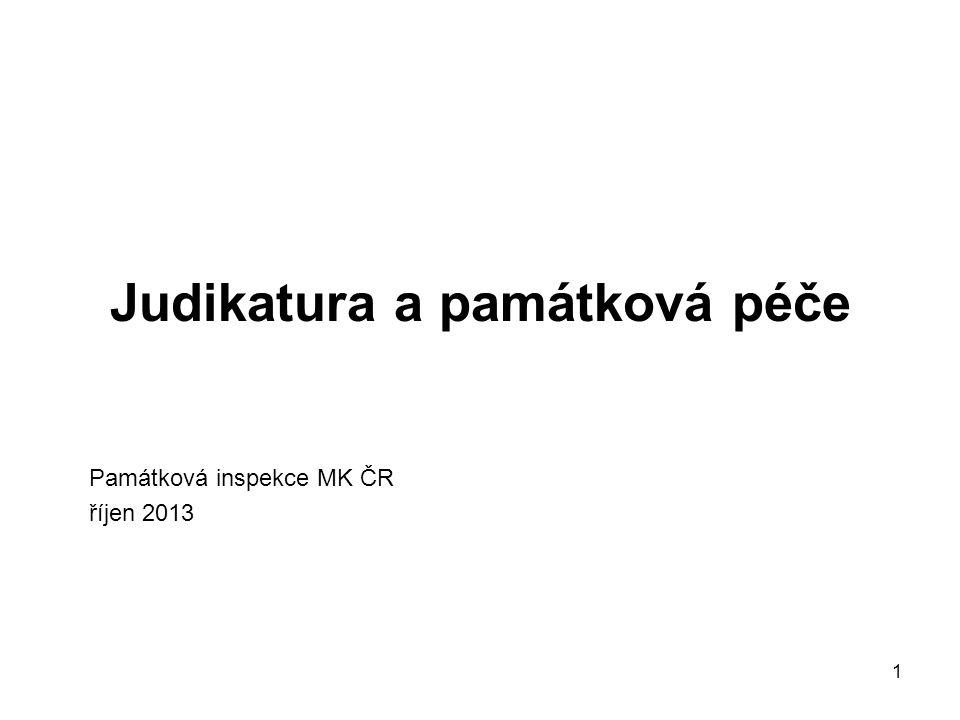 1 Judikatura a památková péče Památková inspekce MK ČR říjen 2013