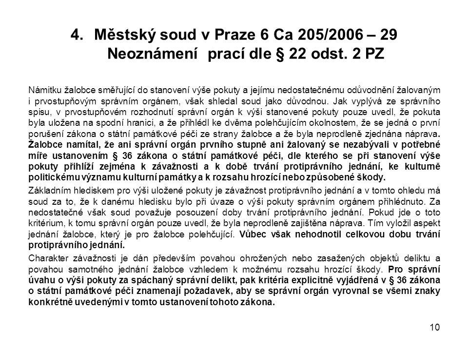 4.Městský soud v Praze 6 Ca 205/2006 – 29 Neoznámení prací dle § 22 odst.
