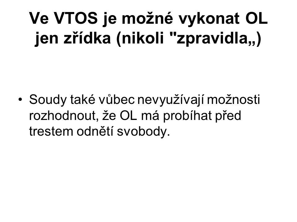 Ve VTOS je možné vykonat OL jen zřídka (nikoli