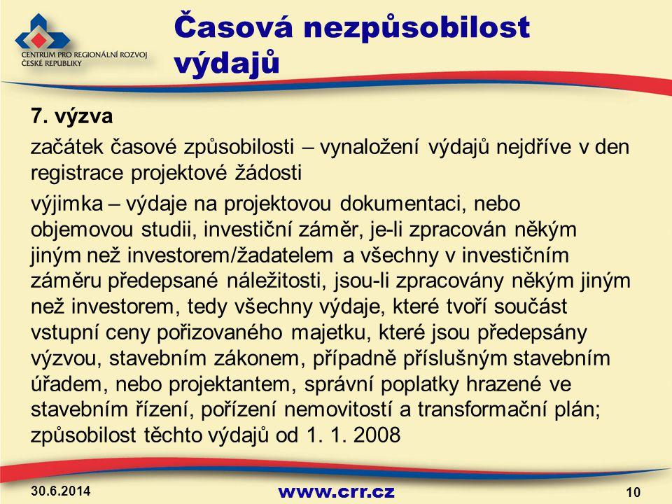www.crr.cz Časová nezpůsobilost výdajů 7. výzva začátek časové způsobilosti – vynaložení výdajů nejdříve v den registrace projektové žádosti výjimka –