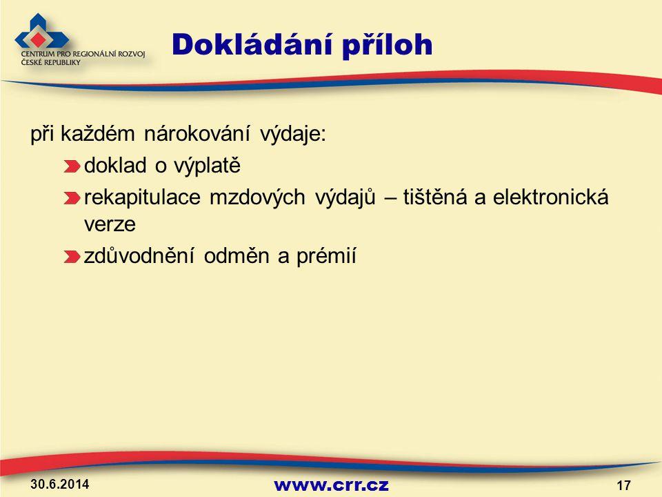 www.crr.cz Dokládání příloh při každém nárokování výdaje: doklad o výplatě rekapitulace mzdových výdajů – tištěná a elektronická verze zdůvodnění odmě