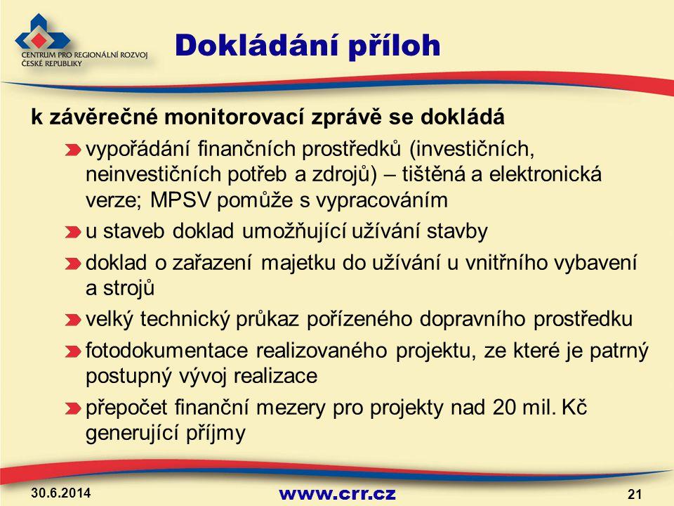 www.crr.cz Dokládání příloh k závěrečné monitorovací zprávě se dokládá vypořádání finančních prostředků (investičních, neinvestičních potřeb a zdrojů)