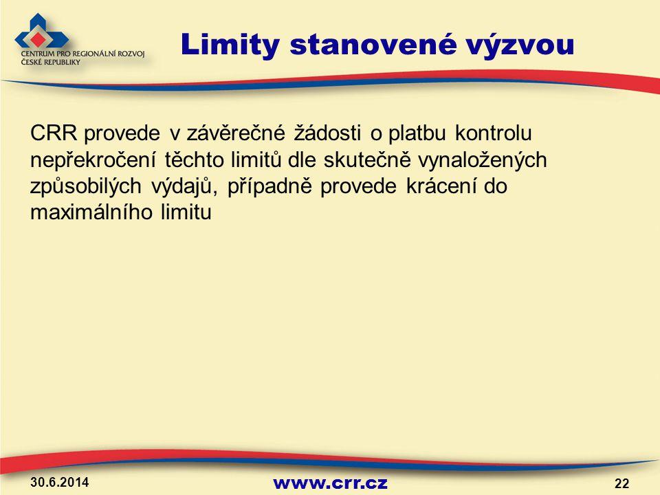 www.crr.cz Limity stanovené výzvou CRR provede v závěrečné žádosti o platbu kontrolu nepřekročení těchto limitů dle skutečně vynaložených způsobilých