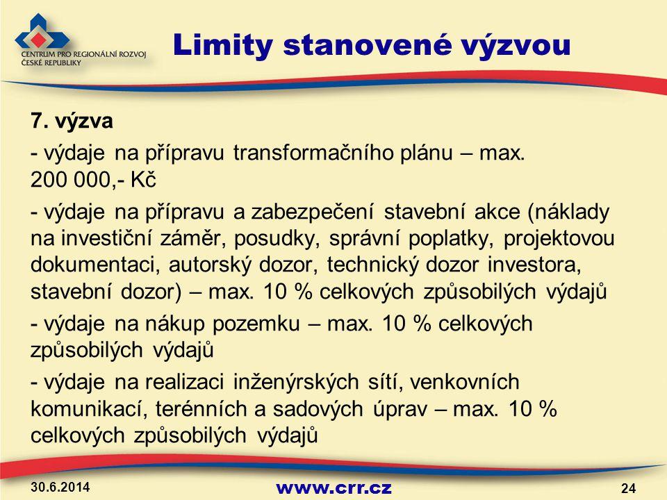 www.crr.cz Limity stanovené výzvou 7. výzva - výdaje na přípravu transformačního plánu – max. 200 000,- Kč - výdaje na přípravu a zabezpečení stavební
