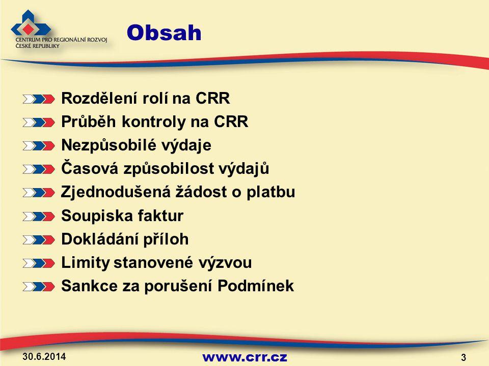 www.crr.cz Rozdělení rolí na CRR Pobočka CRR - přijímá projektovou žádost, Oznámení o změně, monitorovací zprávu a žádost o platbu - komunikuje s příjemcem v průběhu administrace, vyžaduje si od příjemce chybějící doklady - provádí kontrolu Hlavní kancelář - komunikuje s poskytovatelem dotace - dokončuje kontrolu žádosti o platbu - informuje příjemce o výsledku kontrolu - vypořádává námitky příjemce proti výsledku kontroly 30.6.2014 4