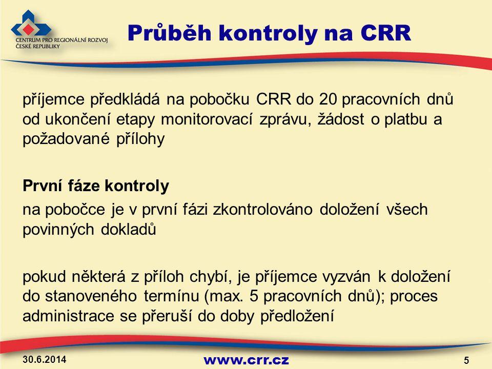 www.crr.cz Průběh kontroly na CRR Druhá fáze kontroly pobočka zkontroluje způsobilost výdajů uvedených v soupisce faktur – věcnou způsobilosti (soulad předmětu fakturace s aktivitami projektu, se smlouvou o dílo), časovou způsobilost (dle ustanovení v PPŽP), kontrolu stanovených limitů v případě, že pobočka nemůže s podkladů ověřit způsobilost výdaje, vyžádá se od příjemce vysvětlení, případně další podpůrný doklad do stanoveného termínu (max.