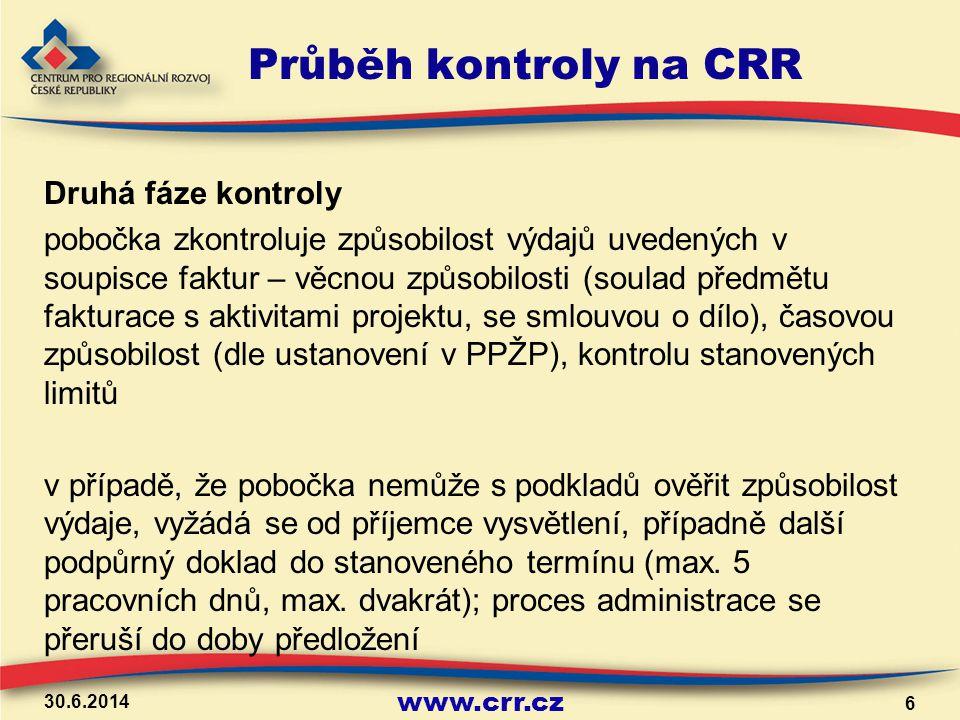 www.crr.cz Průběh kontroly na CRR Druhá fáze kontroly pobočka zkontroluje způsobilost výdajů uvedených v soupisce faktur – věcnou způsobilosti (soulad
