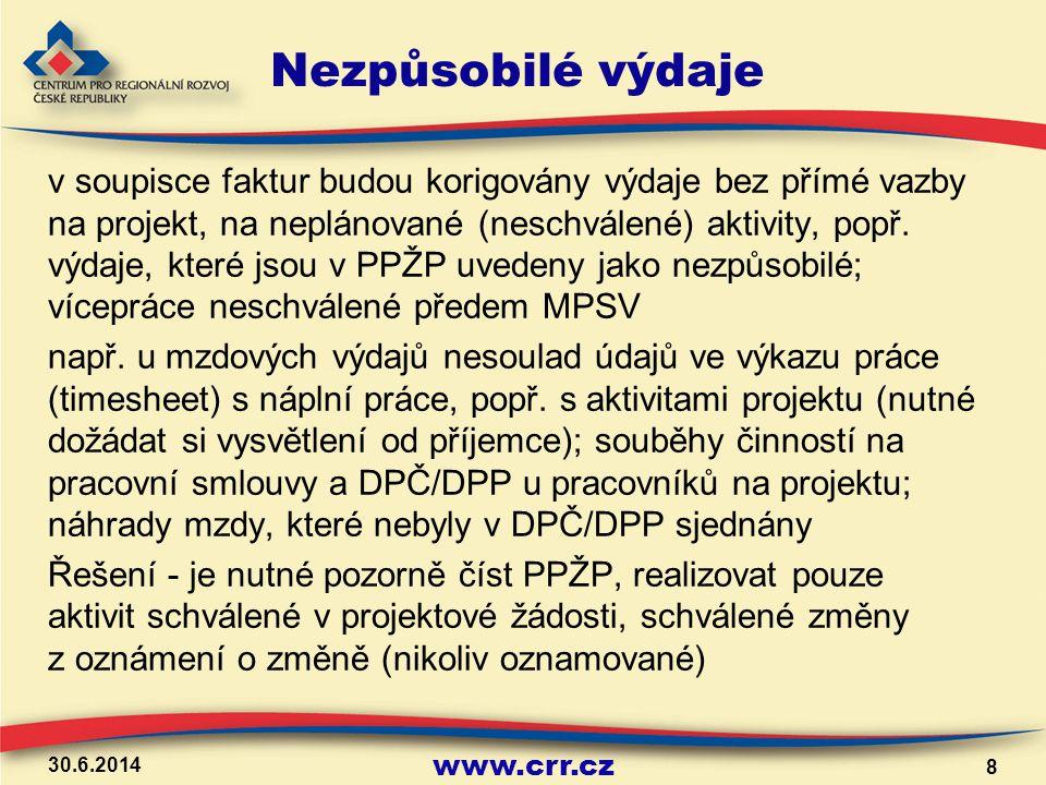 www.crr.cz Časová nezpůsobilost výdajů vynaložení výdajů před registrací projektu; úhrada výdajů po datu, do kterého musí být uhrazeny veškeré výdaje projektu (datum uvedené v aktuálně platných Podmínkách) – jedná se o nezpůsobilé výdaje 2.