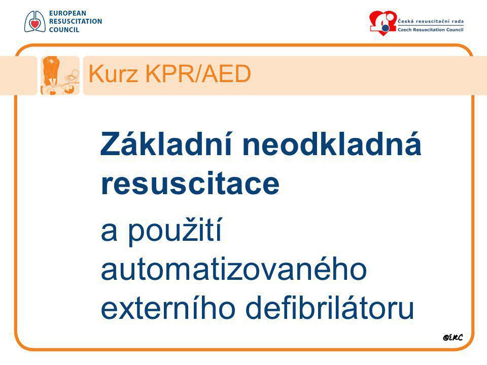 Základní neodkladná resuscitace a použití automatizovaného externího defibrilátoru Kurz KPR/AED