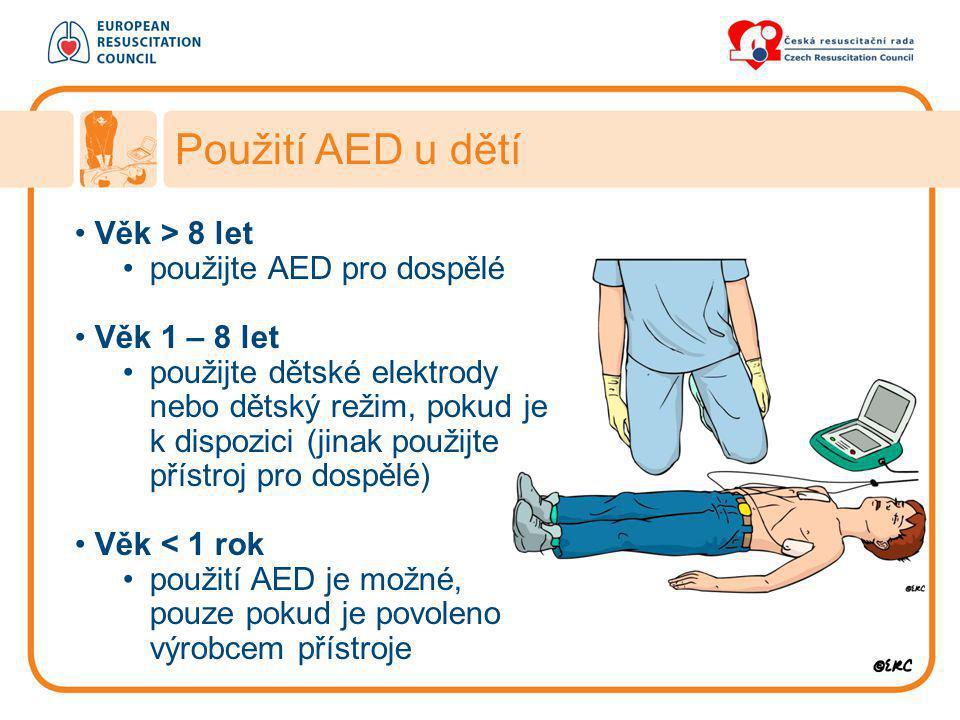 • Věk > 8 let •použijte AED pro dospělé • Věk 1 – 8 let •použijte dětské elektrody nebo dětský režim, pokud je k dispozici (jinak použijte přístroj pr