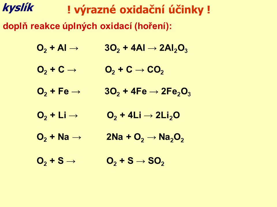 kyslík .výrazné oxidační účinky .