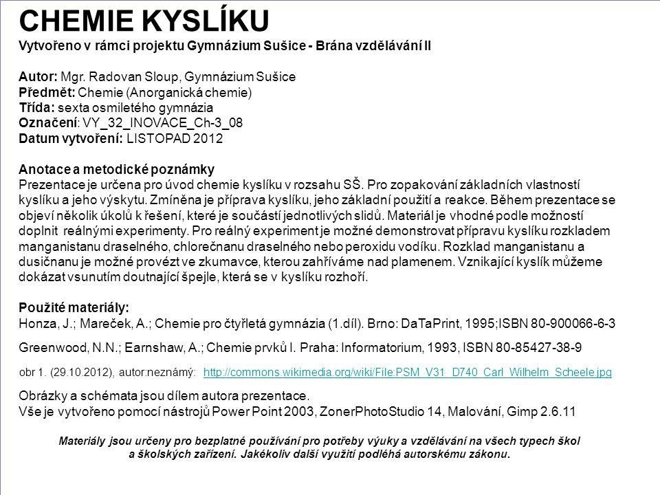 13 CHEMIE KYSLÍKU Vytvořeno v rámci projektu Gymnázium Sušice - Brána vzdělávání II Autor: Mgr.