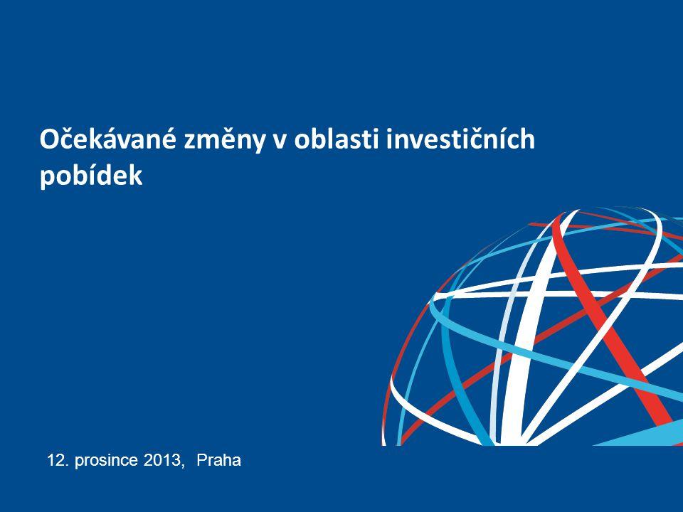 Očekávané změny v oblasti investičních pobídek 12. prosince 2013, Praha