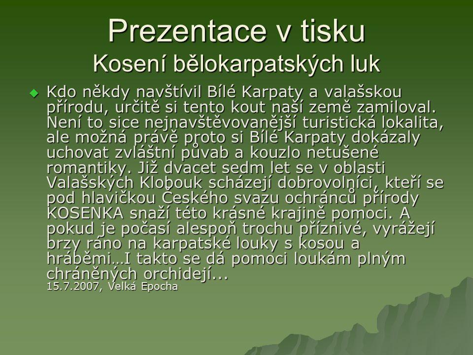 Prezentace v tisku Kosení bělokarpatských luk  Kdo někdy navštívil Bílé Karpaty a valašskou přírodu, určitě si tento kout naší země zamiloval. Není t