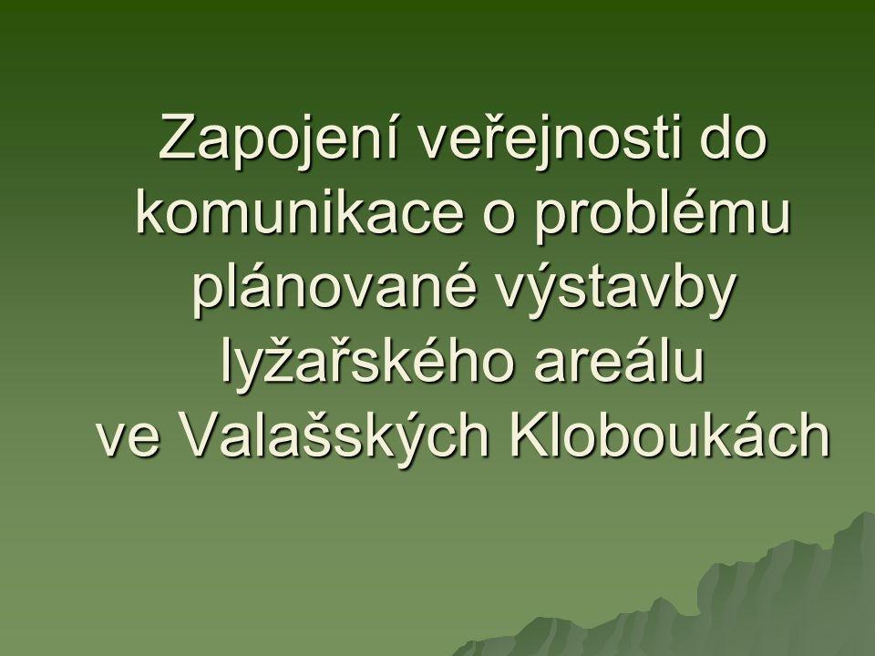 Zapojení veřejnosti do komunikace o problému plánované výstavby lyžařského areálu ve Valašských Kloboukách