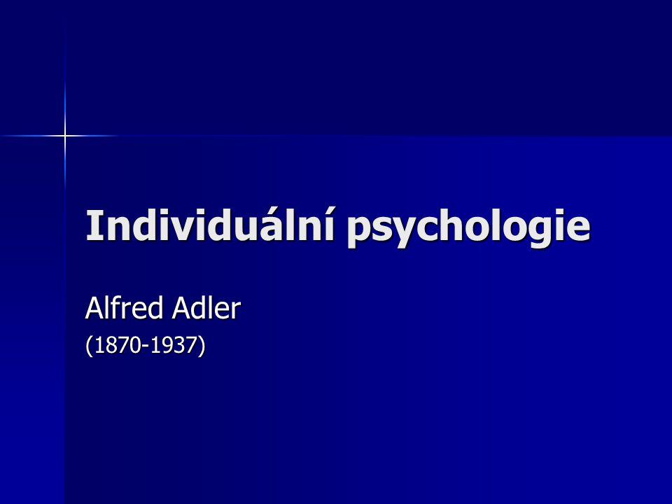 Individuální psychologie Alfred Adler (1870-1937)